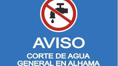 Corte general de agua en Alhama mañana jueves 22 de julio