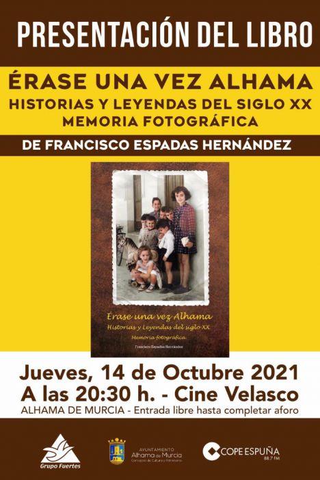 Paco Espadas presenta en octubre su libro 'Érase una vez Alhama'