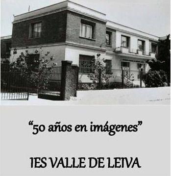 Instituto Valle de Leiva, medio siglo de historia recogida en imágenes