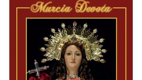 Murcia Devota presenta su nuevo número dedicado a La Santa